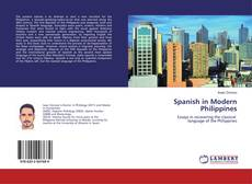 Bookcover of Spanish in Modern Philippines