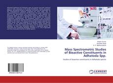 Buchcover von Mass Spectrometric Studies of Bioactive Constituents in Adhatoda Spp.