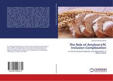 Copertina di The Role of Amylose-LPC Inclusion Complexation