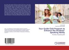 Capa do livro de Tour Guide Club Program to Enhance the Students' Speaking Ability