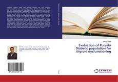 Bookcover of Evaluation of Punjabi Diabetic population for thyroid dysfunctioning