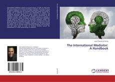 Bookcover of The International Mediator: A Handbook