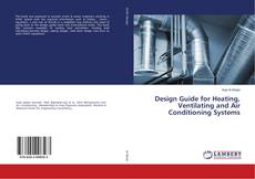 Bookcover of Design Guide for Heating, Ventilating and Air Conditioning Systems