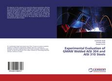 Portada del libro de Experimental Evaluation of GMAW Welded AISI 304 and AISI 310 Steels
