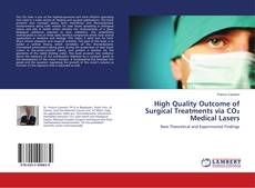 Bookcover of High Quality Outcome of Surgical Treatments via CO₂ Medical Lasers