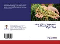 Bookcover of Status of Food Security due to Changing Climate in Bajura Nepal