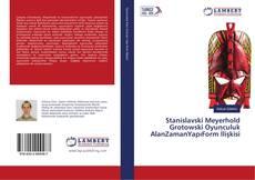Couverture de Stanislavski Meyerhold Grotowski Oyunculuk AlanZamanYapıForm İlişkisi