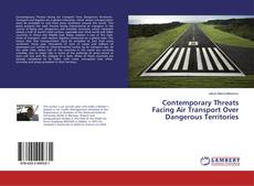 Bookcover of Contemporary Threats Facing Air Transport Over Dangerous Territories