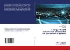 Capa do livro de Energy efficient transmission protocol for low power indoor sensors