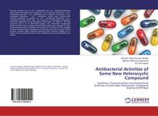 Couverture de Antibacterial Activities of Some New Heterocyclic Compound