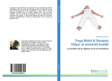 Bookcover of Yoga Nidrâ & Swapna Vidya, le sommeil éveillé