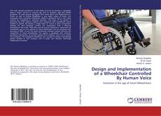 Bookcover of Design and Implementation of a Wheelchair Controlled By Human Voice