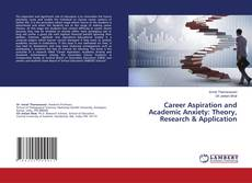 Bookcover of Career Aspiration and Academic Anxiety: Theory, Research & Application