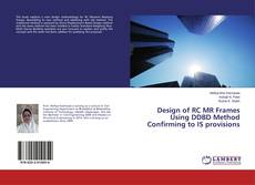 Bookcover of Design of RC MR Frames Using DDBD Method Confirming to IS provisions
