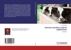 Copertina di Animal nutrition and its application