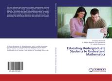 Bookcover of Educating Undergraduate Students to Understand Mathematics