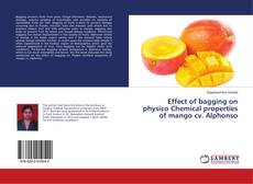 Bookcover of Effect of bagging on physico Chemical properties of mango cv. Alphonso