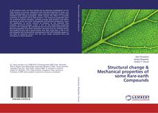 Bookcover of Structural change & Mechanical properties of some Rare-earth Compounds