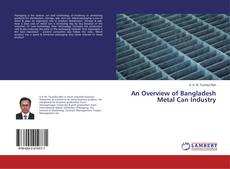 Copertina di An Overview of Bangladesh Metal Can Industry