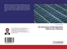Capa do livro de An Overview of Bangladesh Metal Can Industry