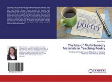 Bookcover of The Use of Multi-Sensory Materials in Teaching Poetry