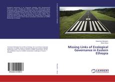 Bookcover of Missing Links of Ecological Governance in Eastern Ethiopia