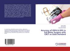 Bookcover of Accuracy of IOPA & OPG in 3rd Molar Surgery with CBCT as Gold Standard