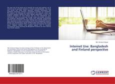 Bookcover of Internet Use: Bangladesh and Finland perspective