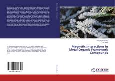 Bookcover of Magnetic Interactions in Metal Organic Framework Compounds