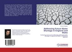 Copertina di Addressing Future Water Shortage in England and Wales