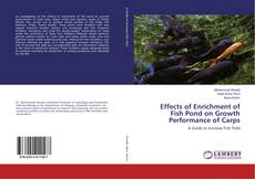 Bookcover of Effects of Enrichment of Fish Pond on Growth Performance of Carps