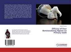 Обложка Efficacy of Four Remineralizing Agents on Primary Teeth