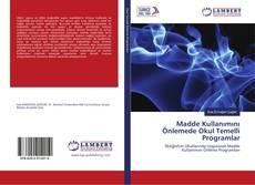 Bookcover of Madde Kullanımını Önlemede Okul Temelli Programlar