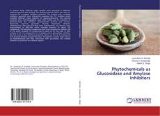 Buchcover von Phytochemicals as Glucosidase and Amylase Inhibitors