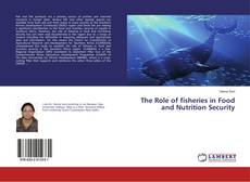 Couverture de The Role of fisheries in Food and Nutrition Security