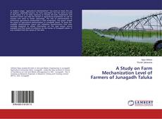 Copertina di A Study on Farm Mechanization Level of Farmers of Junagadh Taluka