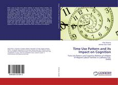 Bookcover of Time Use Pattern and its Impact on Cognition