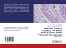 Bookcover of Attitudinal Trends in Teaching & Learning of Arabic & Islamic Studies
