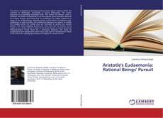 Обложка Aristotle's Eudaemonia: Rational Beings' Pursuit
