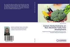 Portada del libro de Certain Herbal Extracts on Non Alcoholic Fatty liver development