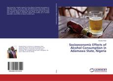 Bookcover of Socioeconomic Effects of Alcohol Consumption in Adamawa State, Nigeria
