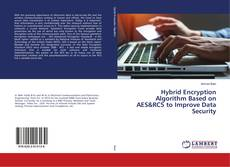 Bookcover of Hybrid Encryption Algorithm Based on AES&RC5 to Improve Data Security