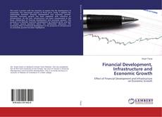 Financial Development, Infrastructure and Economic Growth的封面