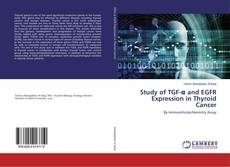 Bookcover of Study of TGF-α and EGFR Expression in Thyroid Cancer