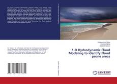 Bookcover of 1-D Hydrodynamic Flood Modeling to identify Flood prone areas