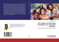 Bookcover of The Impact of Working Conditions on Teachers Attrition