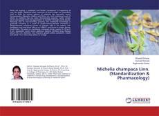 Bookcover of Michelia champaca Linn. (Standardization & Pharmacology)