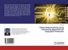 Capa do livro de Video Watermarking using Interlacing Approach for Copyright Protection