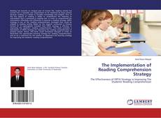 Bookcover of The Implementation of Reading Comprehension Strategy