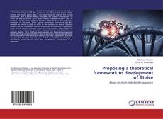 Bookcover of Proposing a theoretical framework to development of Bt rice